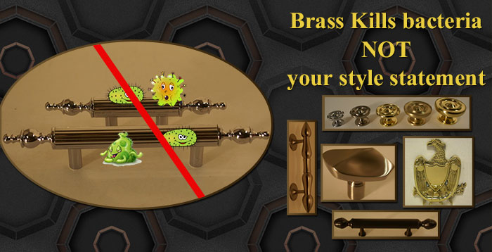 Brass kills bacteria not your style statement - switch to brass stay healthy